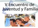 V Encuentro Juventud y Familia en España